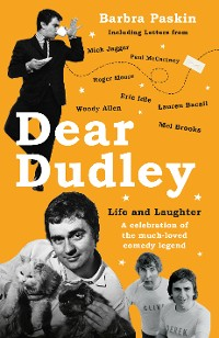 Cover Dear Dudley: Life and Laughter - A celebration of the much-loved comedy legend