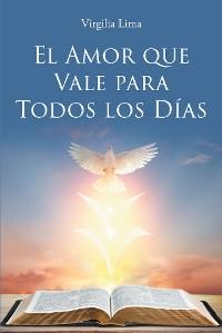 Cover El Amor que Vale para Todos los Días