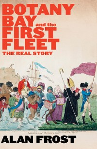 Cover Botany Bay and the First Fleet