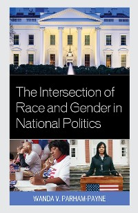 Cover The Intersection of Race and Gender in National Politics