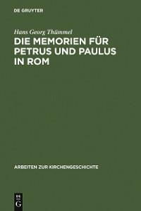 Cover Die Memorien für Petrus und Paulus in Rom