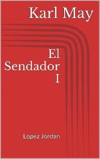 Cover El Sendador I. Lopez Jordan