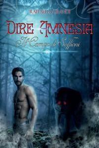 Cover Dire Amnesia- Il Campo di Soffioni