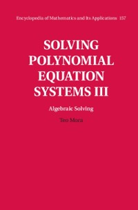 Cover Solving Polynomial Equation Systems III: Volume 3, Algebraic Solving
