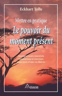 Cover Mettre en pratique Le pouvoir du moment present