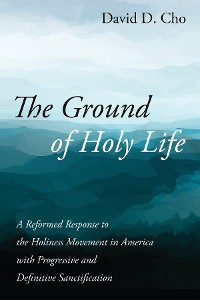 Cover The Ground of Holy Life