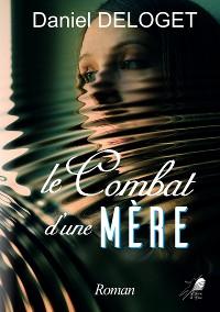 Cover Le Combat d'une Mère