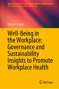 Cover Well-Being in the Workplace: Governance and Sustainability Insights to Promote Workplace Health