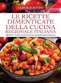 Cover Le ricette dimenticate della cucina regionale italiana
