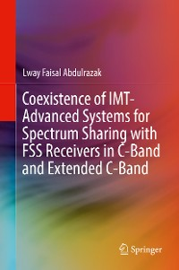 Cover Coexistence of IMT-Advanced Systems for Spectrum Sharing with FSS Receivers in C-Band and Extended C-Band