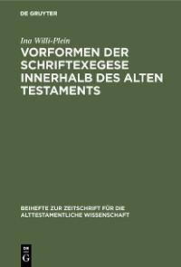 Cover Vorformen der Schriftexegese innerhalb des Alten Testaments