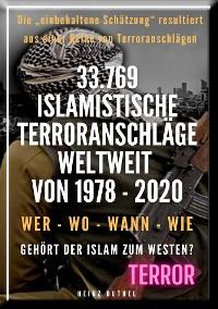 Cover 33.769 islamistische Terroranschläge Weltweit von 1978 - 2020! Gehört der Islam zum Westen?