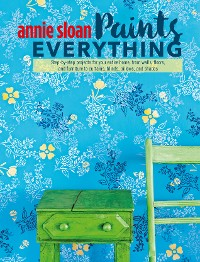 Cover Annie Sloan Paints Everything