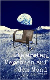 Cover H.G. Wells: Die ersten Menschen auf dem Mond