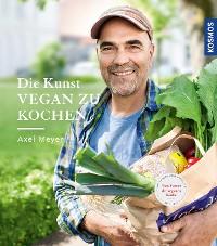 Cover Die Kunst vegan zu kochen