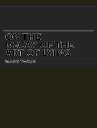 Cover On the Decay of the Art of Lying