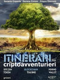 Cover Itinerari per criptoavventurieri. Bitcoin, blockchain, mining, token, trading, wallet