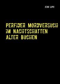 Cover Perfider Mordversuch im Nachtschatten alter Buchen