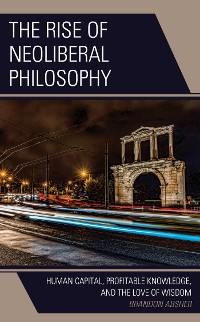 Cover The Rise of Neoliberal Philosophy