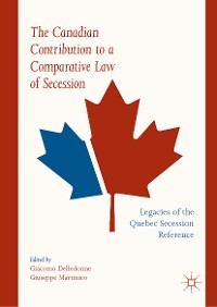 Cover The Canadian Contribution to a Comparative Law of Secession