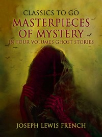 Cover Masterpieces of Mystery in Four Volumes: Ghost Stories