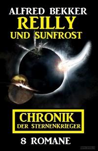 Cover Reilly und Sunfrost: Chronik der Sternenkrieger 8 Romane