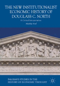 Cover The New Institutionalist Economic History of Douglass C. North