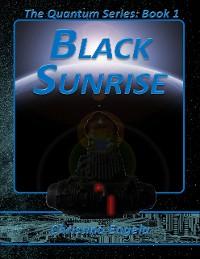 Cover The Quantum Series Book 1 - Black Sunrise