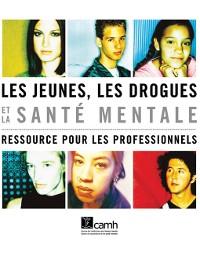 Cover Les jeunes, les drogues et la santé mentale