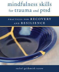 Cover Mindfulness Skills for Trauma and PTSD: Practices for Recovery and Resilience