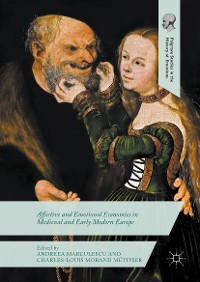 Cover Affective and Emotional Economies in Medieval and Early Modern Europe