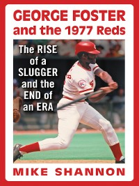 Cover George Foster and the 1977 Reds