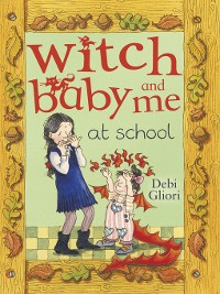 Cover Witch Baby and Me At School
