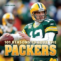 Cover 101 Reasons to Love the Packers