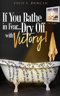 Cover If You Bathe In Fear, Dry Off With Victory