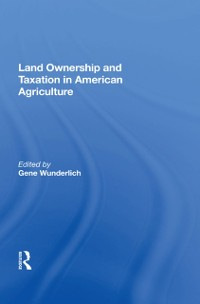 Cover Land Ownership And Taxation In American Agriculture