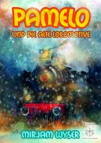 Cover Pamelo und die alte Lokomotive