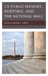 Cover US Public Memory, Rhetoric, and the National Mall