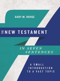 Cover The New Testament in Seven Sentences