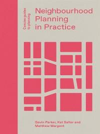 Cover Neighbourhood Planning in Practice