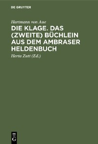 Cover Die Klage. Das (zweite) Büchlein aus dem Ambraser Heldenbuch