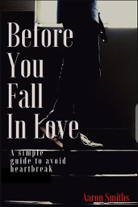 Cover Before You Fall in Love (A simple guide to avoid heartbreak)
