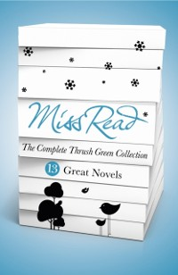 Cover Miss Read - The Complete Thrush Green Collection (ebook)
