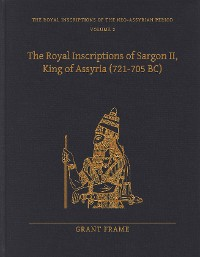 Cover The Royal Inscriptions of Sargon II, King of Assyria (721–705 BC)