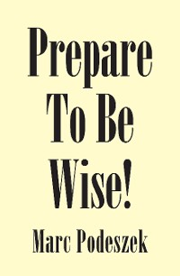 Cover Prepare to Be Wise!