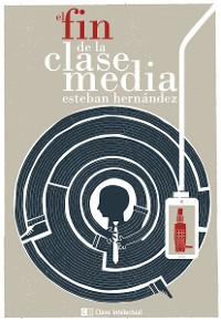 Cover El fin de la clase media