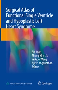 Cover Surgical Atlas of Functional Single Ventricle and Hypoplastic Left Heart Syndrome