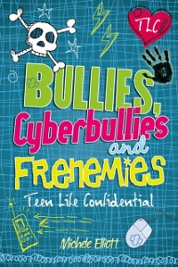 Cover Teen Life Confidential: Bullies, Cyberbullies and Frenemies