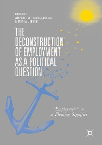 Cover The Deconstruction of Employment as a Political Question