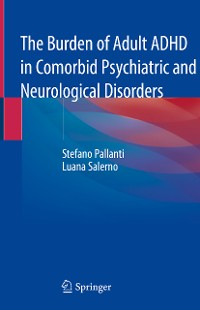 Cover The Burden of Adult ADHD in Comorbid Psychiatric and Neurological Disorders